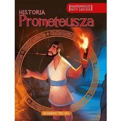 Najpiękniejsze mity greckie. Historia Prometeusza (opr. broszurowa)