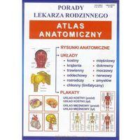 Książki medyczne, Porady lekarza rodzinnego. Atlas anatomiczny - Opracowanie zbiorowe (opr. miękka)