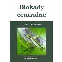 Książki o zdrowiu, medycynie i urodzie, Blokady centralne (opr. miękka)