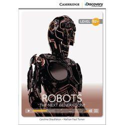 Robots: The Next Generation? Cambridge Discovery Education Interactive Readers (z kodem) (opr. miękka)