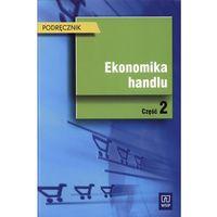 Biblioteka biznesu, Ekonomika handlu część 2 podręcznik (opr. miękka)