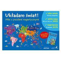 Książki dla dzieci, Układam świat! Atlas z puzzlami magnetycznymi - Dostawa 0 zł (opr. kartonowa)