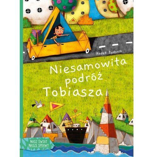 Książki dla dzieci, Niesamowita Podróż Tobiasza (opr. twarda)