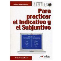 Książki do nauki języka, Tiempo para practicar el Indicativo y el Subjuntivo (opr. miękka)