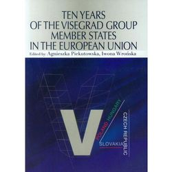 Ten years of the visegrad group members states in the european union * natychmiastowa wysyłka od 3,99 (opr. miękka)