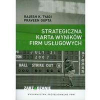 Książki o biznesie i ekonomii, Strategiczna karta wyników firm usługowych - Rajesh Tyagi K., Gupta Praveen (opr. miękka)