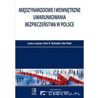 Politologia, Międzynarodowe i wewnętrzne uwarunkowania bezpieczeństwa w Polsce (opr. miękka)