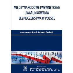 Międzynarodowe i wewnętrzne uwarunkowania bezpieczeństwa w Polsce (opr. miękka)