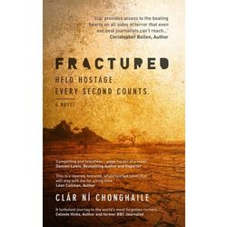 Fractured: International Hostage Thriller Chonghaile, Clar Ni