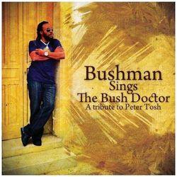 Bushman - Bushman Sings The Bush Doctor - A Tribute To Peter Tosh