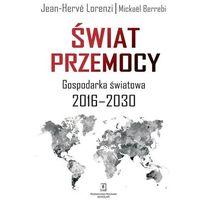 Biblioteka biznesu, Świat przemocy. Gospodarka światowa 20162030 (opr. miękka)