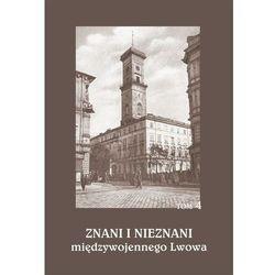 Znani i nieznani międzywojennego Lwowa. Studia i materiały, t. 4 - No author - ebook