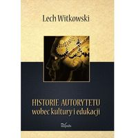 Filozofia, Historie autorytetu wobec kultury i edukacji (opr. twarda)