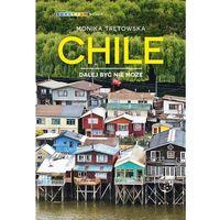 Przewodniki turystyczne, Chille. dalej być nie może (opr. miękka)