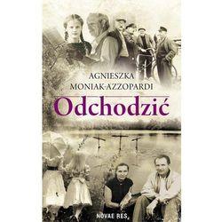 Odchodzić - Agnieszka Moniak-Azzopardi (EPUB)