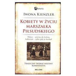 Kobiety w życiu Marszałka Piłsudskiego - Wysyłka od 2,99 - porównuj ceny z wysyłką - Wesołych Świąt (opr. twarda)