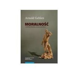 Moralność i hipertrofia moralności - Gehlen Arnold