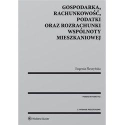 Gospodarka rachunkowość podatki oraz rozrachunki wspólnoty mieszkaniowej (opr. miękka)