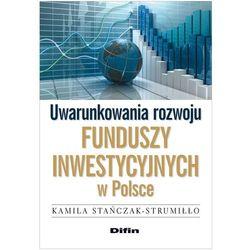 Uwarunkowania rozwoju funduszy inwestycyjnych w Polsce (opr. miękka)