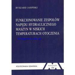 Funkcjonowanie zespołów napędu hydraulicznego maszyn w niskich temperaturach otoczenia (opr. miękka)