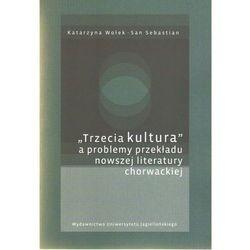 Trzecia kultura a problemy przekładu nowszej literatury chorwackiej (opr. miękka)