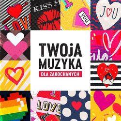 Twoja Muzyka – Dla zakochanych (CD) - Various Artists DARMOWA DOSTAWA KIOSK RUCHU
