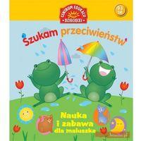Książki dla dzieci, Szukam przeciwieństw. Nauka i zabawa dla maluszka (opr. kartonowa)