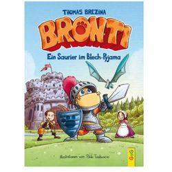 Bronti - Ein Saurier im Blech-Pyjama Brezina, Thomas