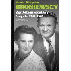 Zgubiłem okulary, Listy Wandy i Władysława - WANDA BRONIEWSKA (opr. twarda)