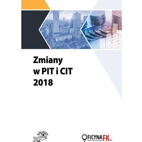 E-booki, Zmiany w PIT i CIT 2018 - Praca zbiorowa (PDF)