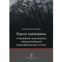 Biblioteka biznesu, Pojęcie ludobójstwa w kontekście orzecznictwa miedzynarodowych trybunałów karnych ad hoc (opr. miękka)