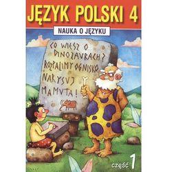 Nauka o języku 4 Język polski Część 1 (opr. miękka) WYPRZEDAŻ - Publikacje wydane przed 2011 rokiem z atrakcyjnymi RABATAMI 30-50%! Środki w stanie idealnym!