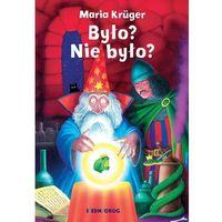 Książki dla dzieci, BYŁO NIE BYŁO - Maria Kruger OD 24,99zł DARMOWA DOSTAWA KIOSK RUCHU (opr. miękka)
