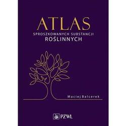 Atlas sproszkowanych substancji roślinnych - Maciej Balcerek - ebook