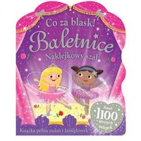 Książki dla dzieci, Co za blask! Baletnice. Naklejkowy szał (opr. broszurowa)