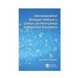 Decomposition Analysis Method in Linear and Non-Linear Differential Equations - Wysyłka od 3,99 - porównuj ceny z wysyłką (opr. twarda)