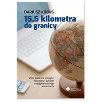 Biblioteka biznesu, 15,5 kilometra do granicy (opr. miękka)