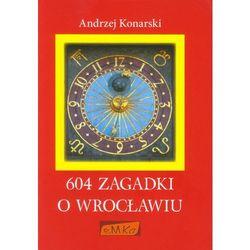 604 zagadki o Wrocławiu + kod na książkę za 1 grosz (opr. miękka)