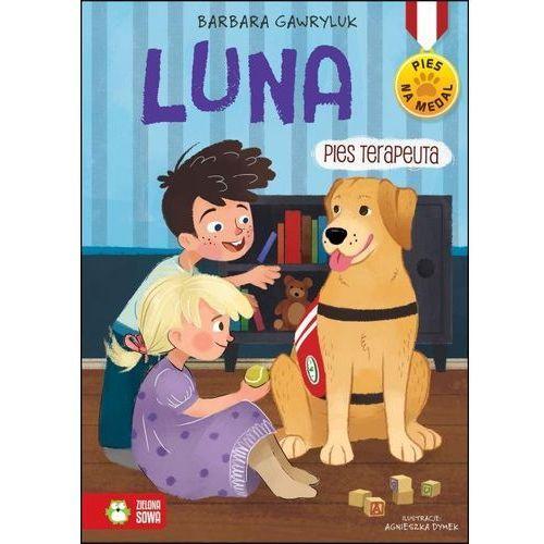 Książki dla dzieci, Pies na medal. Luna, pies terapeuta (opr. broszurowa)