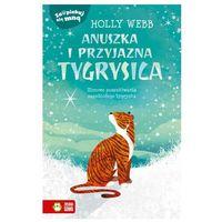 Książki dla dzieci, Zaopiekuj się mną. anuszka i przyjazna tygrysica (opr. broszurowa)