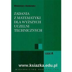 Zadania z matematyki dla wyższych uczelni technicznych. Część A i B (opr. miękka)
