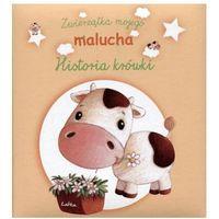 Książki dla dzieci, Historia krówki. Zwierzątka mojego malucha (opr. twarda)