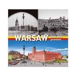 Warsaw past and present - Anna Kotańska, Anna Topolska (opr. twarda)