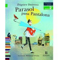 Książki dla dzieci, Czytam sobie. Poziom 2. Parasol pana Pantalona. + zakładka do książki GRATIS (opr. broszurowa)