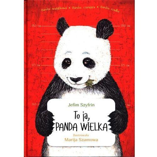 Książki dla dzieci, To ja, Panda Wielka (opr. twarda)