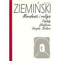 Filozofia, Moralność i religia. Poglądy filozoficzne Josepha Butlera (opr. miękka)