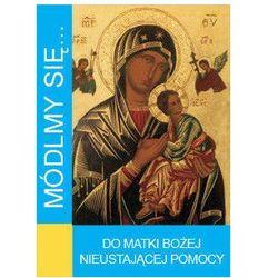 Módlmy się…do Matki Bożej Nieustającej pomocy (opr. miękka) wyprzedaż 04/18 (-40%)
