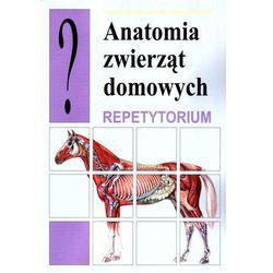 Anatomia zwierząt domowych Repetytorium (opr. miękka)