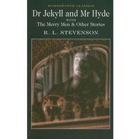 Książki do nauki języka, Dr Jekyll and Mr Hyde. with The Merry Men & Other Stories - Stevenson R.L. - książka