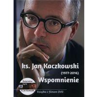 Biografie i wspomnienia, Ks. Jan Kaczkowski (1977-2016) Wspomnienie +DVD (opr. miękka)
